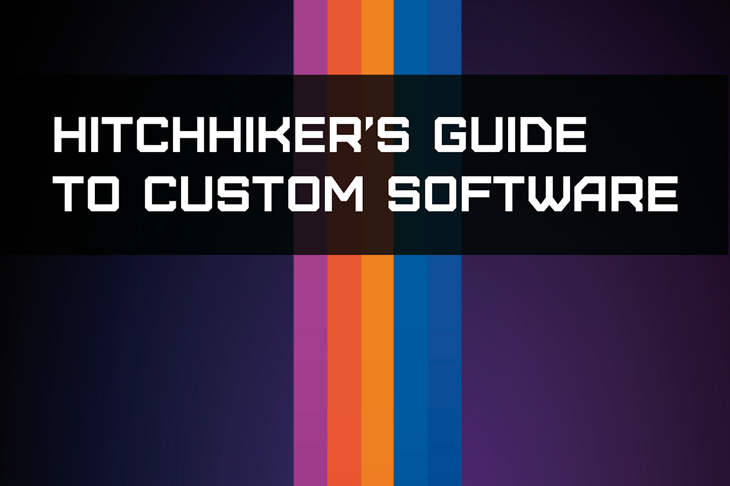 Hitchhiker's Guide to Custom Software Development